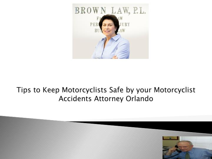 tips to keep motorcyclists safe by your motorcyclist accidents attorney orlando n.