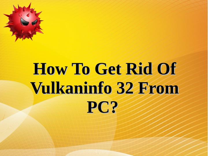 how to get rid of how to get rid of vulkaninfo n.