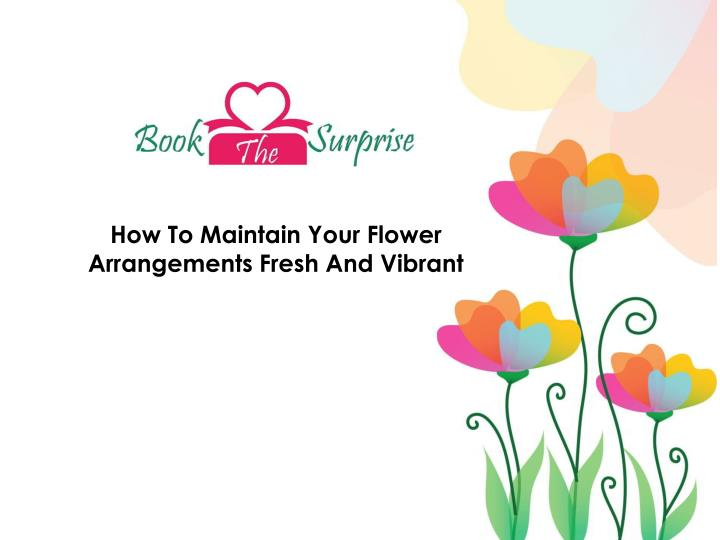 how to maintain your flower arrangements fresh n.