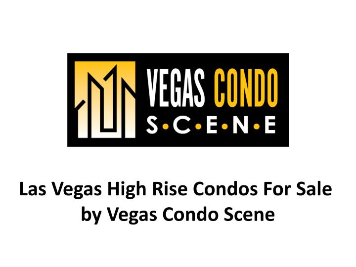 ppt las vegas high rise condos for sale by vegas condo. Black Bedroom Furniture Sets. Home Design Ideas