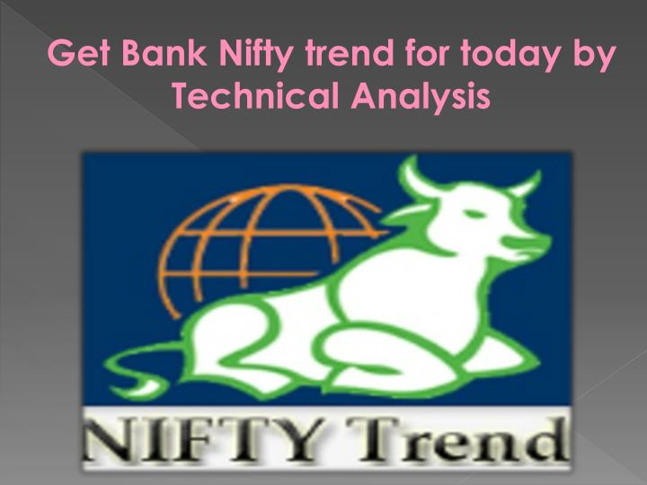 get bank nifty trend for today by technical n.