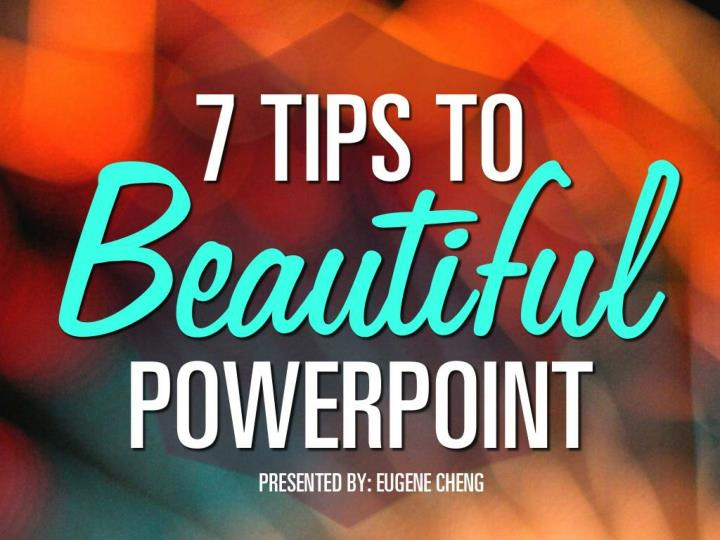 7 tips to beautiful powerpoint by @itseugenec n.