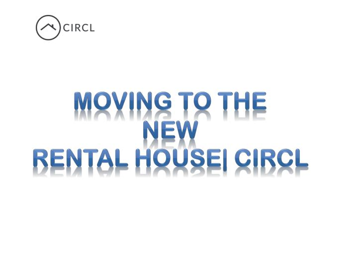 moving to the new rental house circl n.