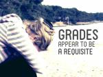 grades appear to be a requisite