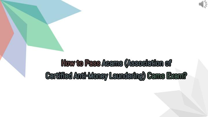 how to pass acams association of certified anti n.