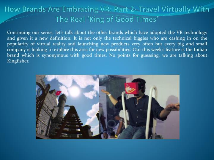 how brands are embracing vr part 2 travel virtually with the real king of good times n.
