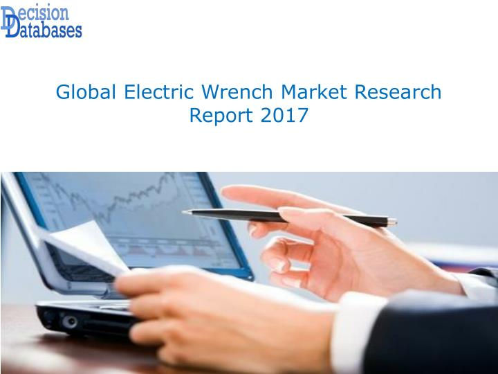 global electric wrench market research report 2017 n.