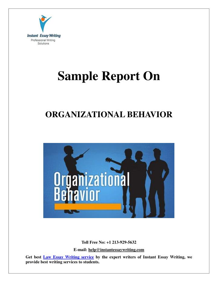 organizational behavior report Business 107: organizational behavior has been evaluated and recommended for 3 semester hours and may be transferred to over 2,000 colleges and.
