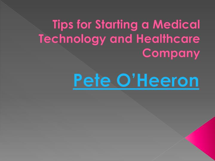 tips for starting a medical technology and healthcare company n.