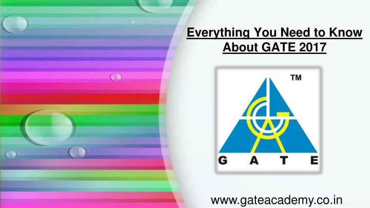 everything you need to know about gate 2017 n.