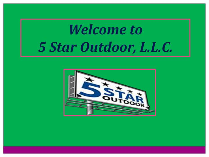welcome to 5 star outdoor l l c n.