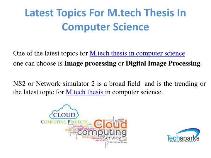 m.tech dissertation in computer science M tech computer science & technology with a specialization in artificial intelligence & robotics course structure and scheme of valuation wef 2013‐14.