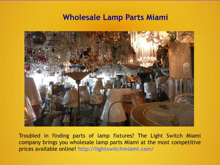 Ppt wholesale lamp parts miami powerpoint presentation id7507991 wholesale lamp parts miami mozeypictures Gallery