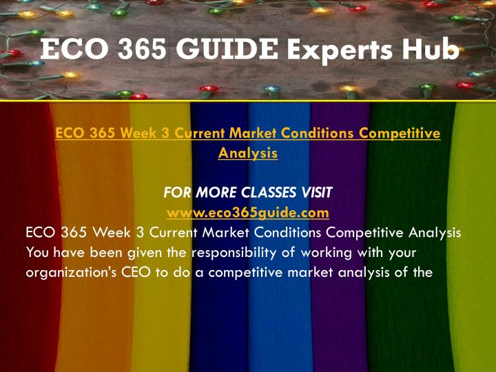 eco 365 week 3 team assignment current marketing conditions competitive analysis Buy here:.