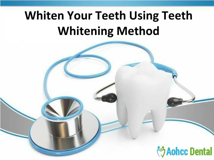 whiten your teeth using teeth whitening method n.