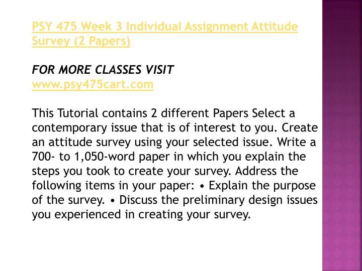 attitude survey paper psy 475 Related posts attitude survey psy 475 (2 pages | 716 words) cja 384 personal perception of organized crime paper – 1130 words (apa format + references).