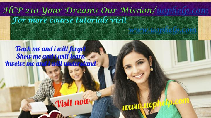 hcp 210 your dreams our mission uophelp com n.