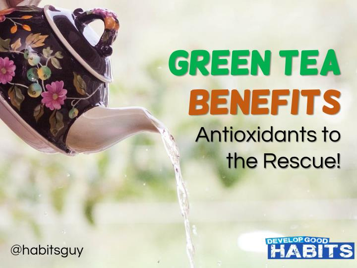 green green tea benefits benefits antioxidants n.