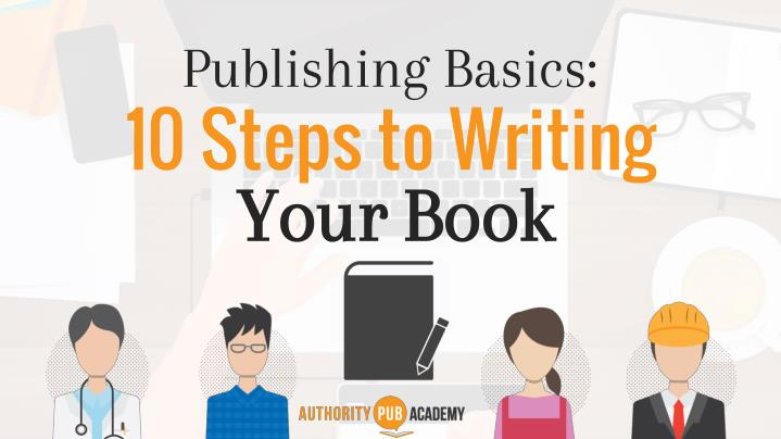 publishing basics 10 steps to writing your your n.