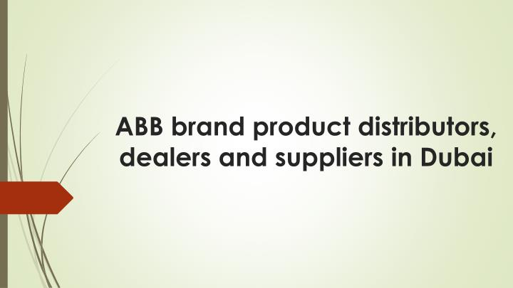 PPT - ABB brand product distributors, dealers and suppliers