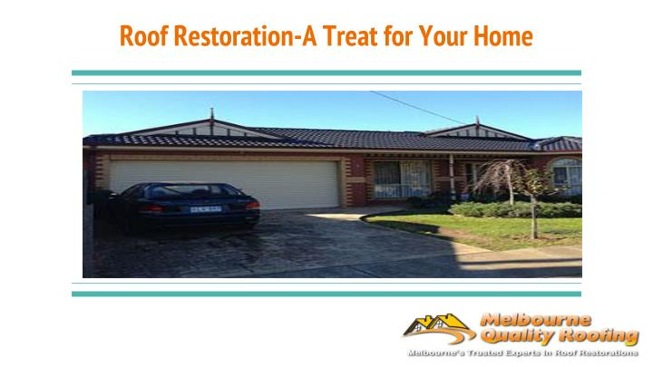 roof restoration a treat for your home n.