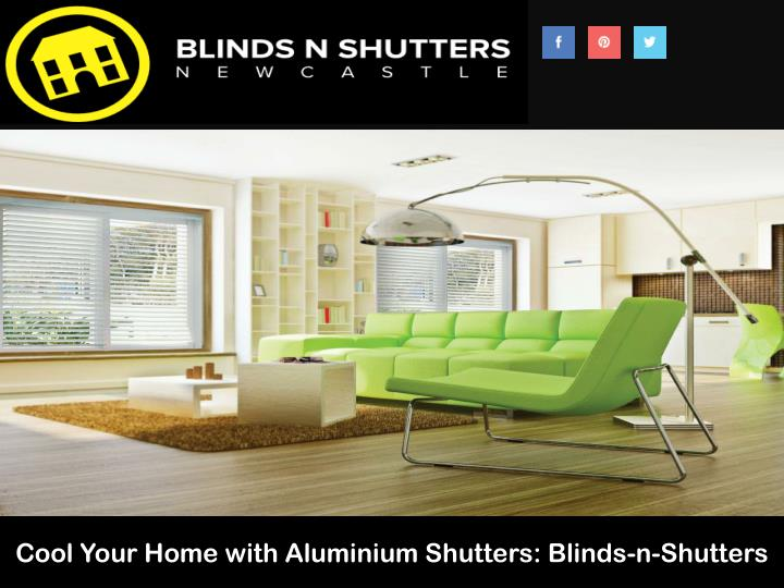 cool your home with aluminium shutters blinds n.