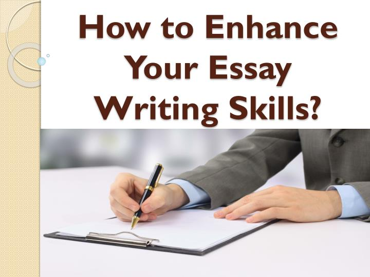 how to enhance your essay writing skills n.