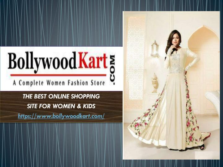 the best online shopping site for women kids https www bollywoodkart com n.