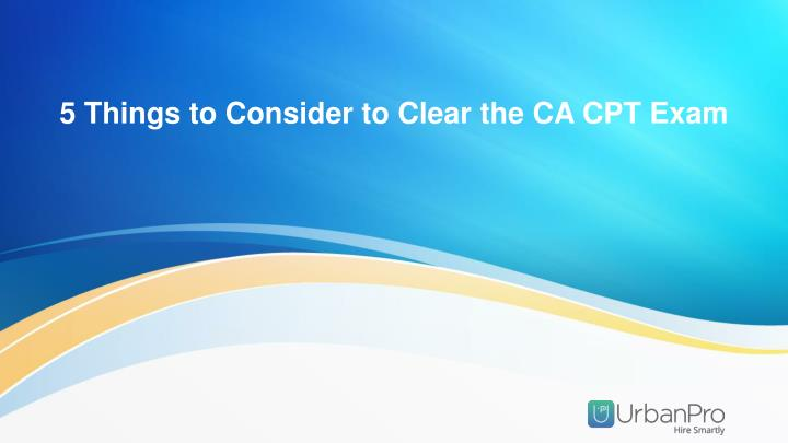 5 things to consider to clear the c a c pt exam n.