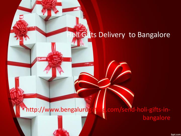 PPT - Holi Gifts Delivery to Bangalore