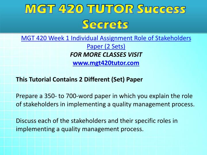 mgt 420 week 1 individual role of stakeholder paper