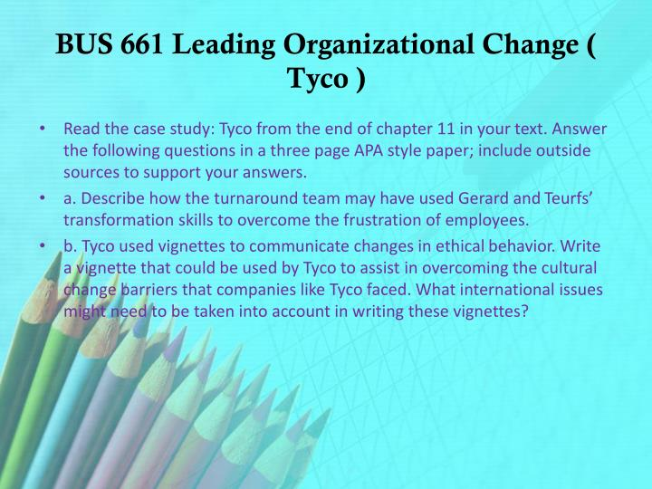 describe how the turnaround team may have used gerard and teurfs transformation skills to overcome t Describe how the turnaround team may have used gerard and teurfs' transformation skills to overcome the of change conversations, describe how tyco.