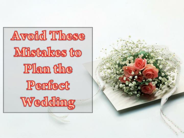 avoid these mistakes to plan the perfect wedding n.