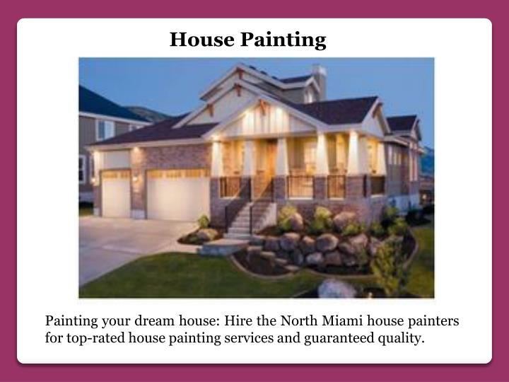 Ppt painting company in miami powerpoint presentation for House painting miami