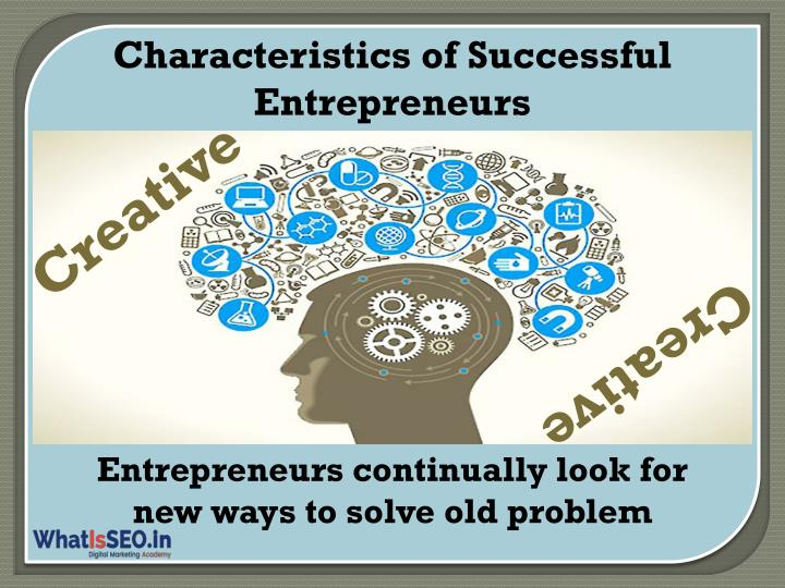 nine characteristics of successful entrepreneurs essay Here are nine qualities of remarkable entrepreneurs: 1 novelty seeking is one of the traits that keeps you that's the mark of a successful entrepreneur.