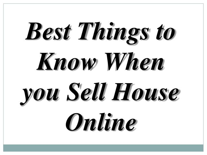 best things to know when you sell house online n.