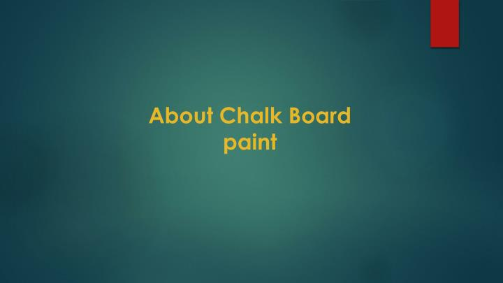 about chalk board paint n.
