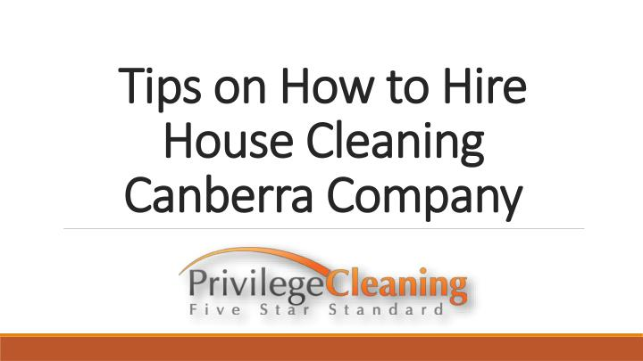 tips on how to hire house cleaning canberra company n.