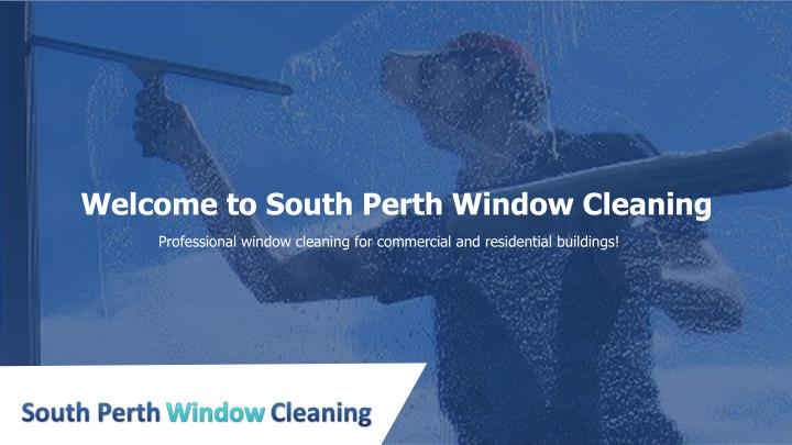 welcome to south perth window cleaning n.