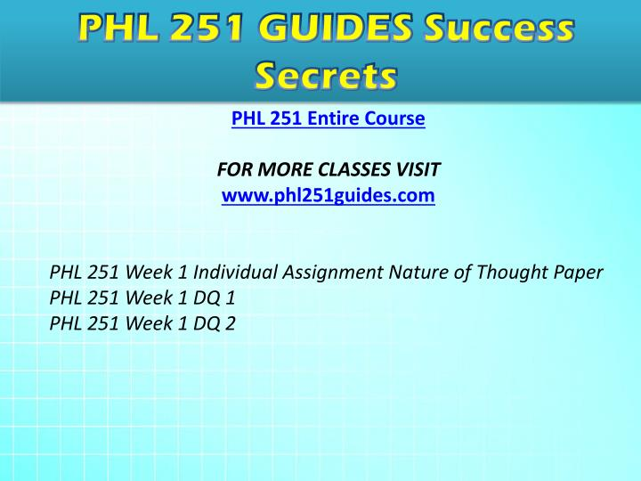 nature of thought phl251 Study phl 251 uop course,phl 251 uop tutors,phl 251 uop assignments flashcards from uop tutors's class online, or in brainscape's iphone or android app learn faster with spaced repetition.