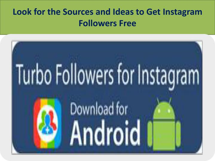 look for the sources and ideas to get instagram followers free n.