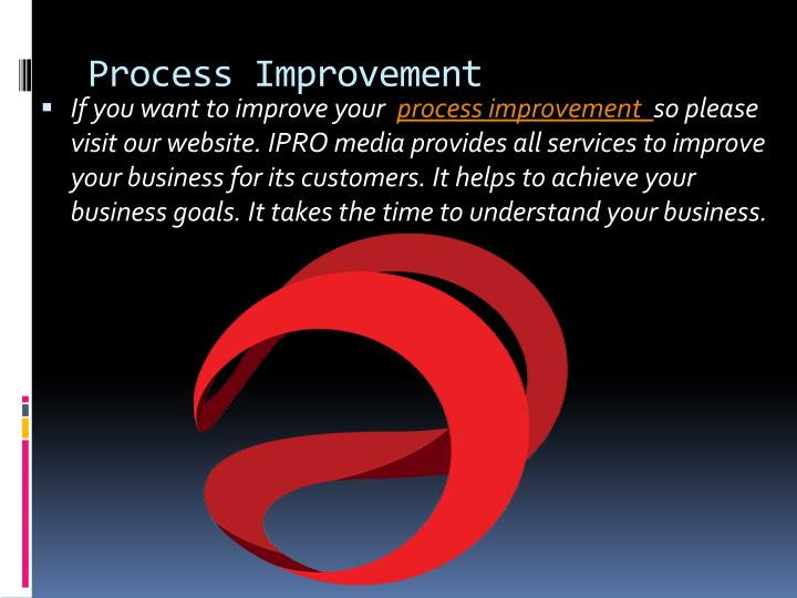 process improvement if you want to improve your n.