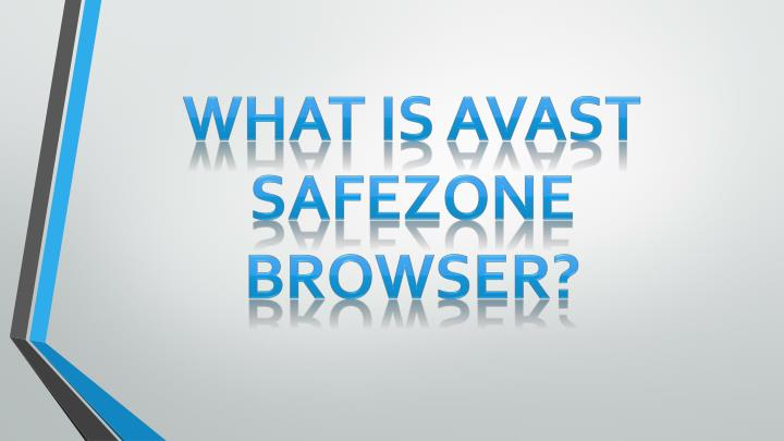 what is avast safezone browser n.