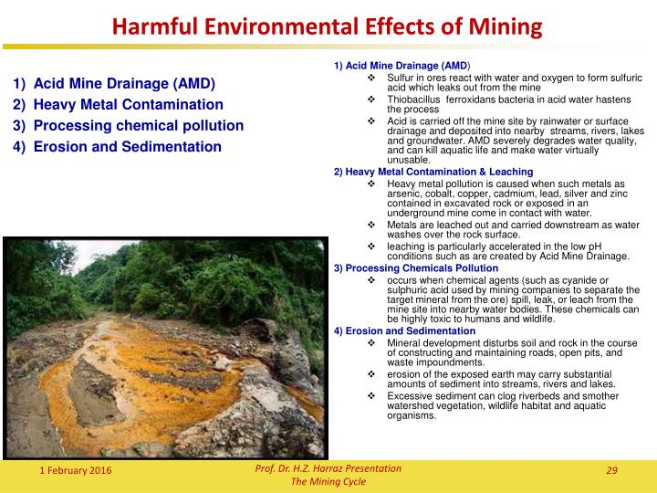 effects of acid mine drainage Acid mine drainage (amd) or acid rock drainage (ard) is considered as one of the main pollutants of water in many countries that have historic or current mining activities its generation, release, mobility, and attenuation involves complex processes governed by a combination of physical, chemical, and biological factors.