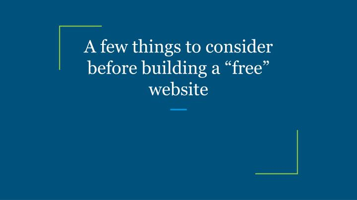 a few things to consider before building a free website n.