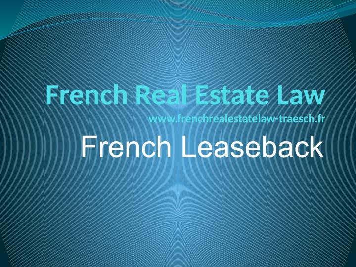 french real estate law www frenchrealestatelaw n.