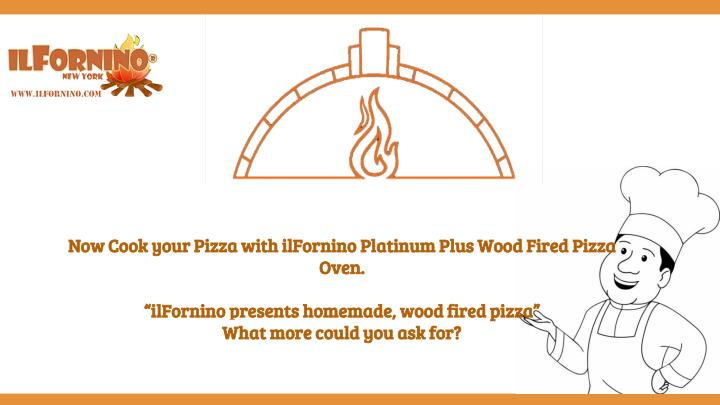 now cook your pizza with ilfornino platinum plus n.