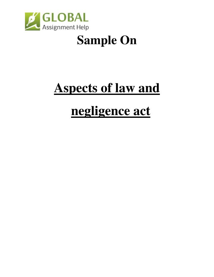 negligence common law and understanding business Business law common law originally developed under the inquisitorial system in england from judicial decisions that were based in tradition, custom, and precedent in common law legal systems (connotation 2), the common law (connotation 1) is crucial to understanding almost all important.