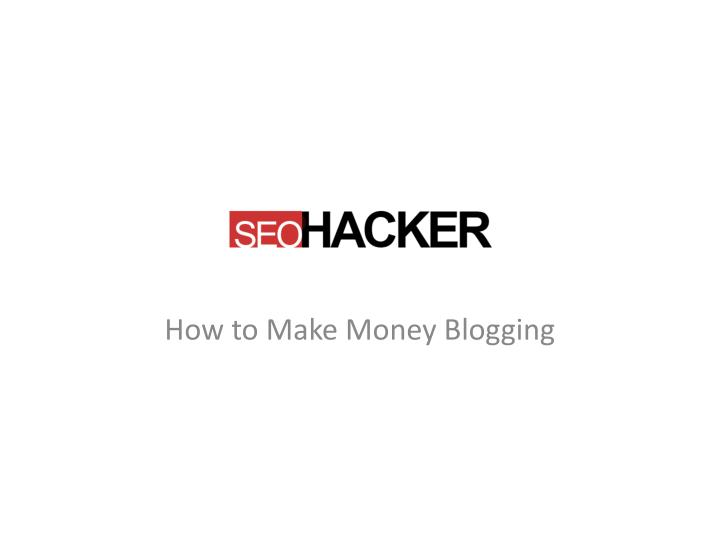 how to make money blogging n.