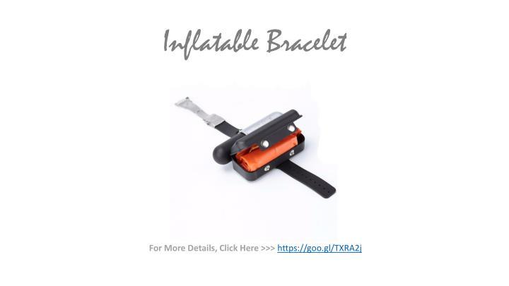 Inflatable bracelet